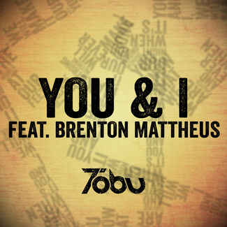 Tobu - You & I (ft. Brenton Mattheus)